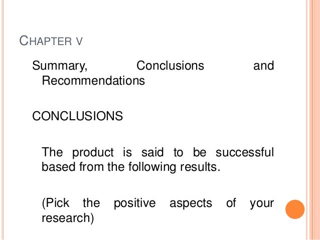 sample summary conclusion and recommendation That you should never write a summary as your concluding chapter if you readers  need  chapter seven: conclusions and recommendations 71.