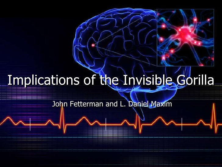 the invisible gorilla The invisible gorilla reveals the numerous ways that our intuitions can deceive us, but it's more than a catalog of human failings in the book, we also explain why people.
