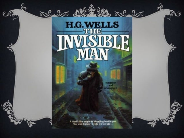 h.g. wells the invisible man essays Essays from bookrags provide great ideas for the invisible man essays and paper h g wells this student essay light and truth in ralph ellison's invisible.