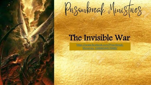 The Invisible War https://www.facebook.com/Prisonbreak- Ministries-104846544570489/