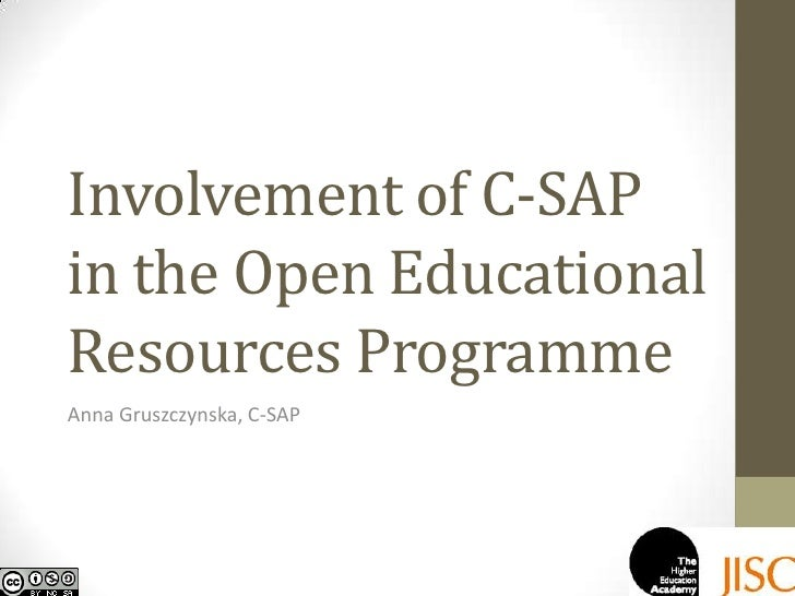 Involvement of C-SAP in the Open Educational Resources Programme<br />Anna Gruszczynska, C-SAP<br />