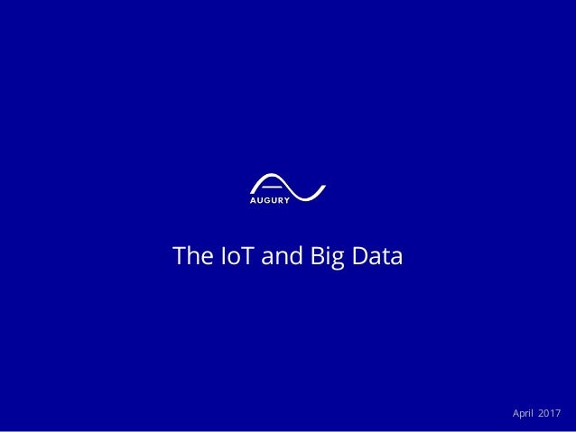 The IoT and Big Data April 2017
