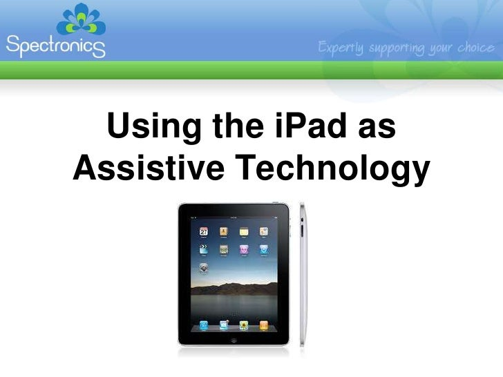 Using the iPad as Assistive Technology<br />