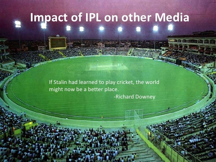 IPL Revenue from other sources of Media <br />UFO Moviez have Theatre rights<br />You Tube will show live telecast with fi...