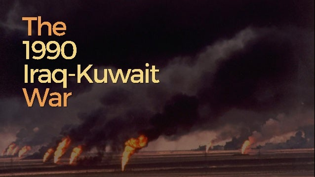 Iraq invaded her neighbour, Kuwait. This war eventually caused