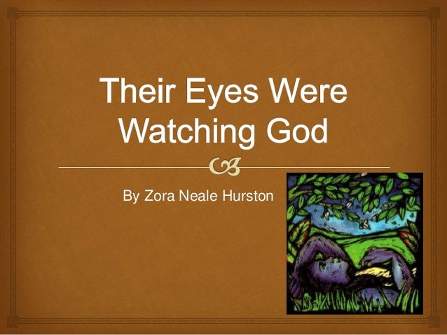 an analysis of the problems in hurstons their eyes were watching god Hurston achieved critical and popular success with her novels jonah's gourd (1934), their eyes were watching god(1937), and moses, man of the when hurston died in 1960, all her works were out of print in the 1970s, african american author alice walker revived interest in hurston, helping to.