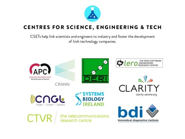 CENTRES FOR SCIENCE, ENGINEERING & TECH  CSETs help link scientists and engineers to industry and foster the development  ...
