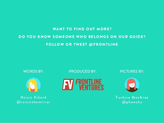 WANT TO FIND OUT MORE?  DO YOU KNOW SOMEONE WHO BELONGS ON OUR GUIDE?  FOLLOW OR TWEET @FRONTLINE  WORDS BY: PRODUCED BY: ...