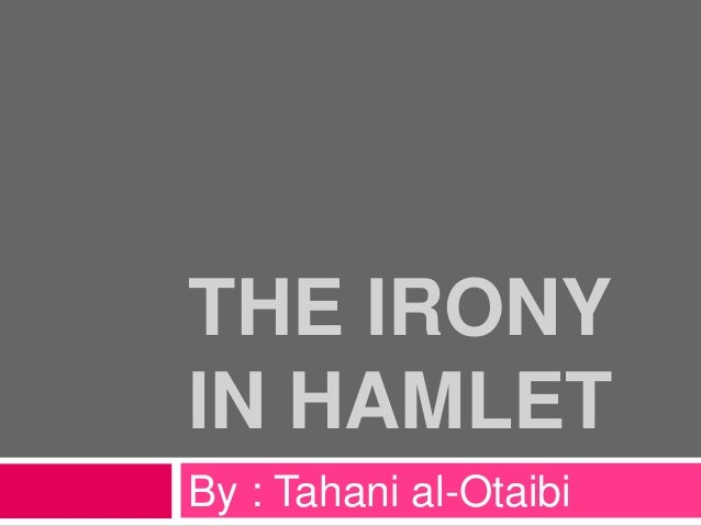 dramatic irony in hamlet essay Get free homework help on william shakespeare's hamlet: play summary, scene summary and analysis and original text, quotes, essays, character analysis, and.