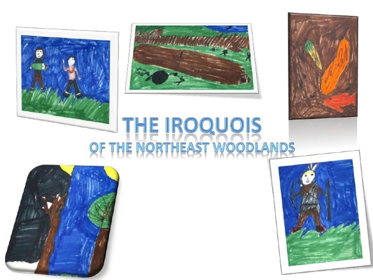 The iroquois<br />Of the northeast woodlands<br />