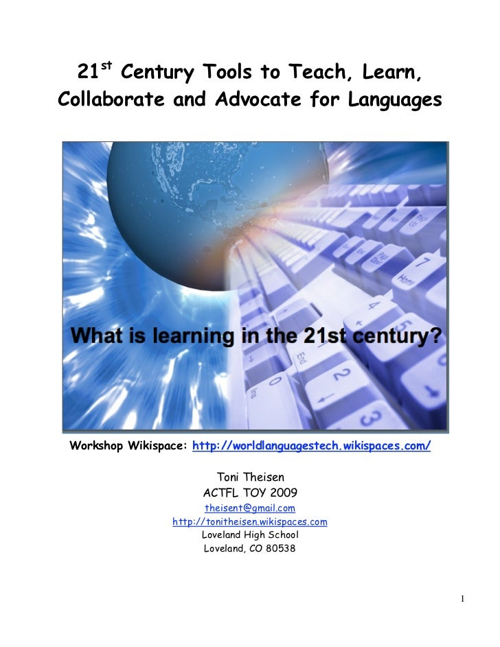 21st Century Tools to Teach, Learn,Collaborate and Advocate for Languages Workshop Wikispace: http://worldlanguagestech.wi...