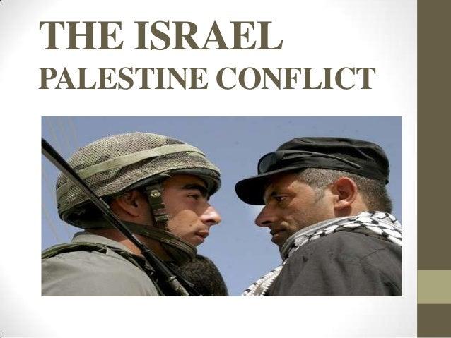 THE ISRAELPALESTINE CONFLICT