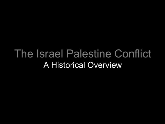 The Israel Palestine Conflict A Historical Overview