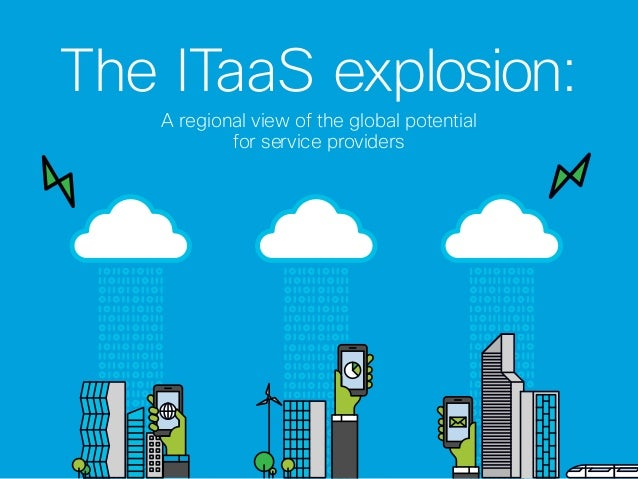 The ITaaS explosion: A regional view of the global potential for service providers