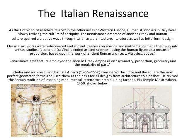 the humanistic effect of the italian renaissance The beacon light of renaissance which first appeared in italy travelled to other countries of europe in due course of time the expanded horizon of human knowledge was reflected in various fields including art, literature and science.