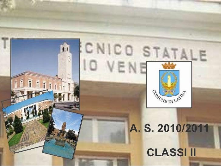 A. S. 2010/2011 CLASSI II