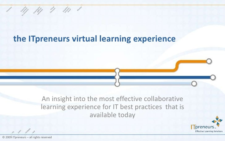 the ITpreneurs virtual learning experience<br />An insight into the most effective collaborative learning experience for I...
