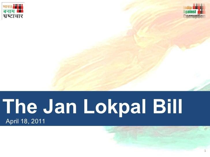 The Jan Lokpal Bill April 18, 2011