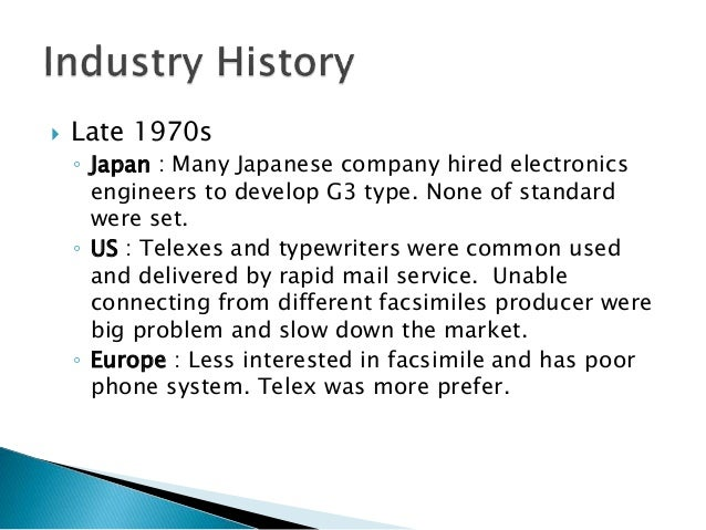 case study of japanese facsimile industry Appendix e case study: the advanced composites industry 79 global markets and the health of the industry although us industry leaders expect japanese imports to decline as the taiwanese build their own facilities, japanese influ.