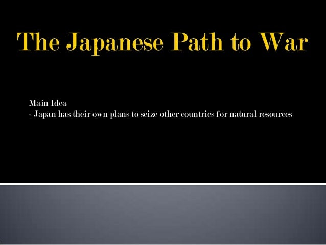 Main Idea- Japan has their own plans to seize other countries for natural resources