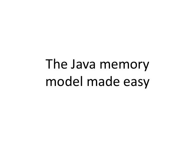 The Java memory model made easy