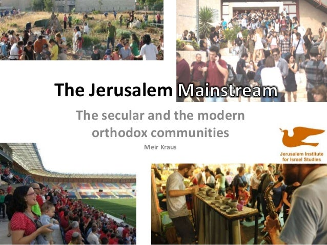 The Jerusalem The secular and the modern orthodox communities Meir Kraus