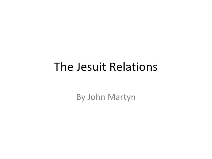The Jesuit Relations<br />By John Martyn<br />