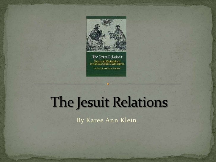 The Jesuit Relations<br />By Karee Ann Klein<br />