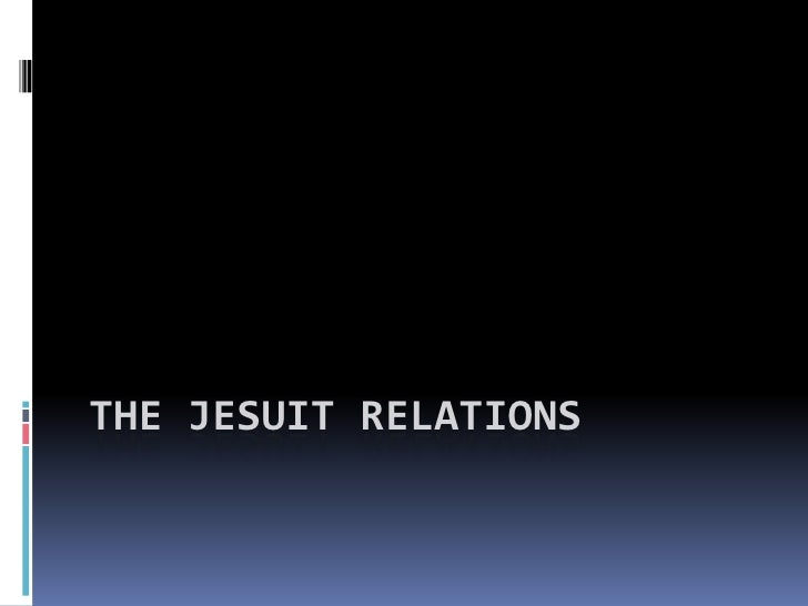 The Jesuit Relations<br />