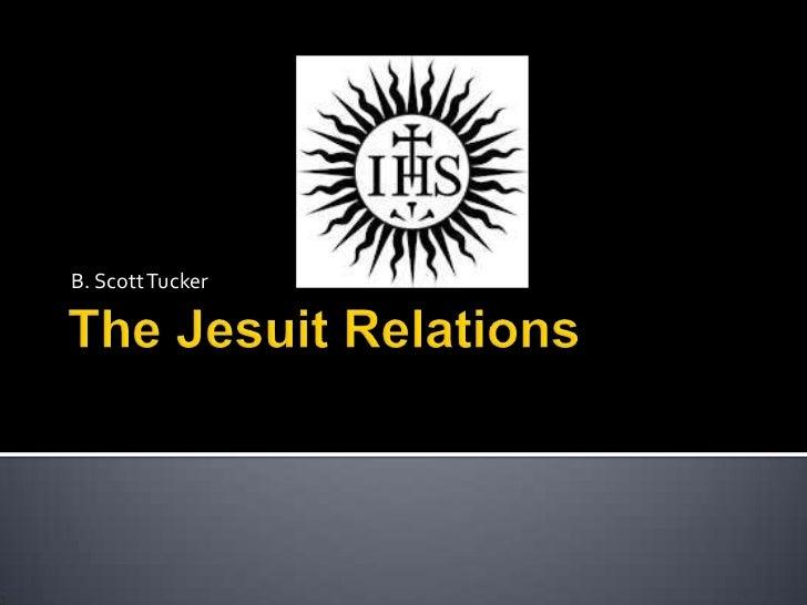 The Jesuit Relations<br />B. Scott Tucker<br />