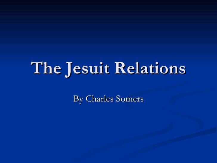 The Jesuit Relations By Charles Somers