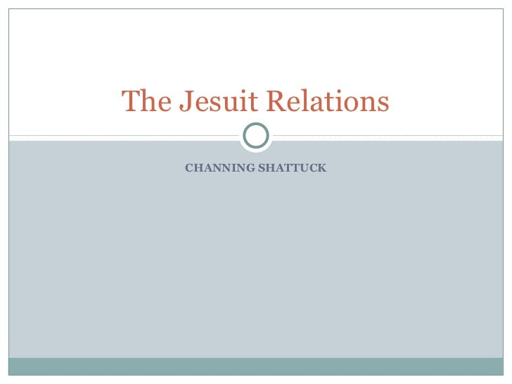 CHANNING SHATTUCK The Jesuit Relations