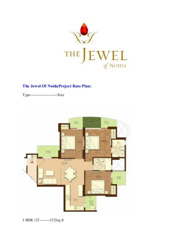 The Jewel Of NoidaProject Rate Plan: Type----------------------Size 3 BHK+2T--------1525sq.ft
