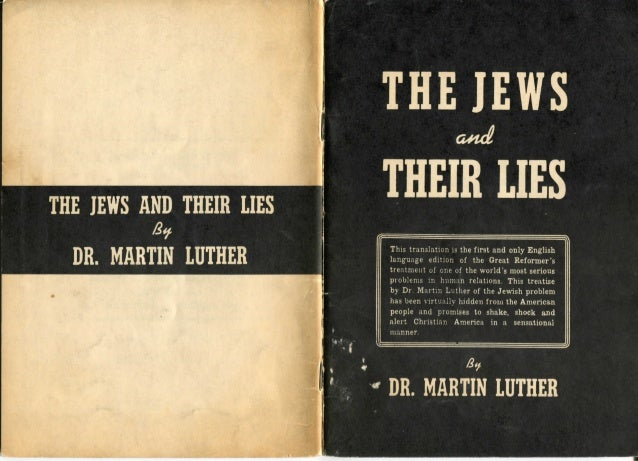 THE JEWS AND THEIR LIES DR. MARTIN LUTHER