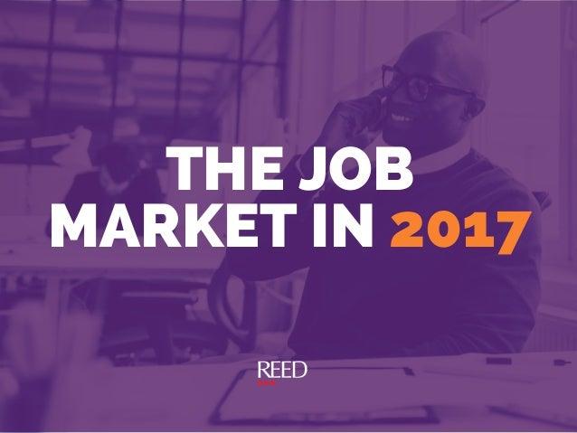 THE JOB MARKET IN 2017