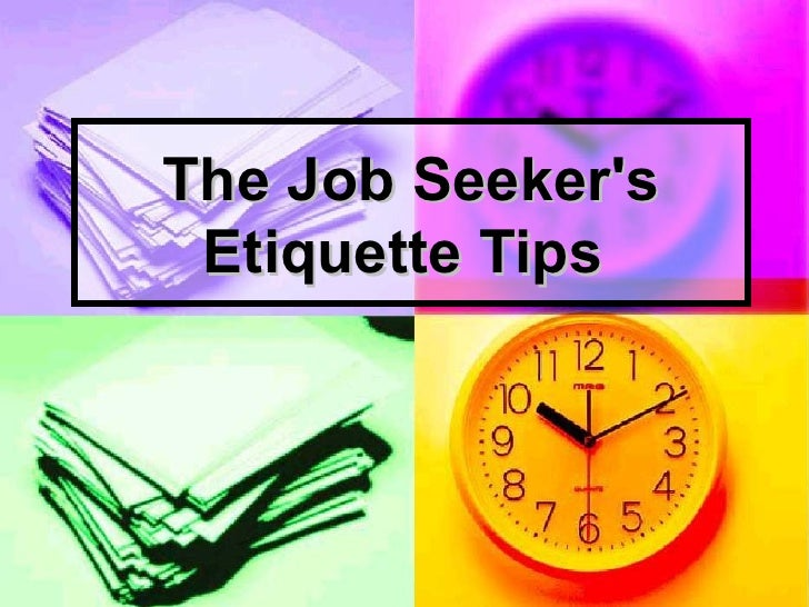 The Job Seeker's Etiquette Tips