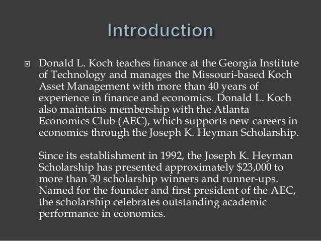  Donald L. Koch teaches finance at the Georgia Institute of Technology and manages the Missouri-based Koch Asset Manageme...