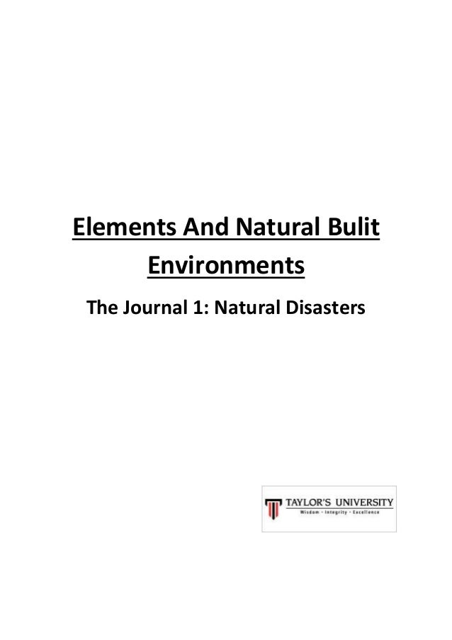 Elements And Natural Bulit Environments The Journal 1: Natural Disasters