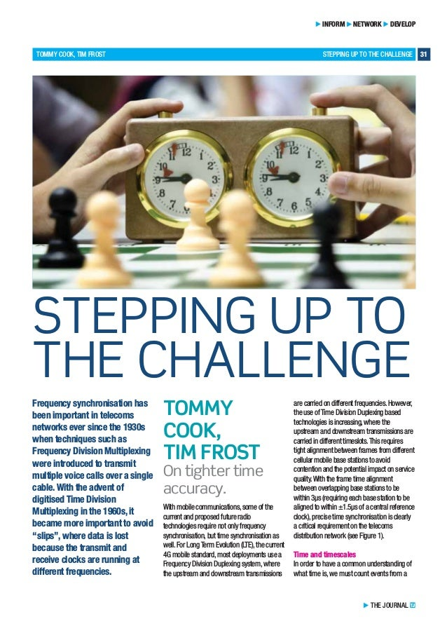 TOMMY COOK, TIM FROST STEPPING UP TO THE CHALLENGE 31 INFORM NETWORK DEVELOP Frequency synchronisation has been important ...
