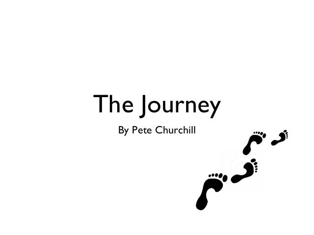 The Journey  By Pete Churchill