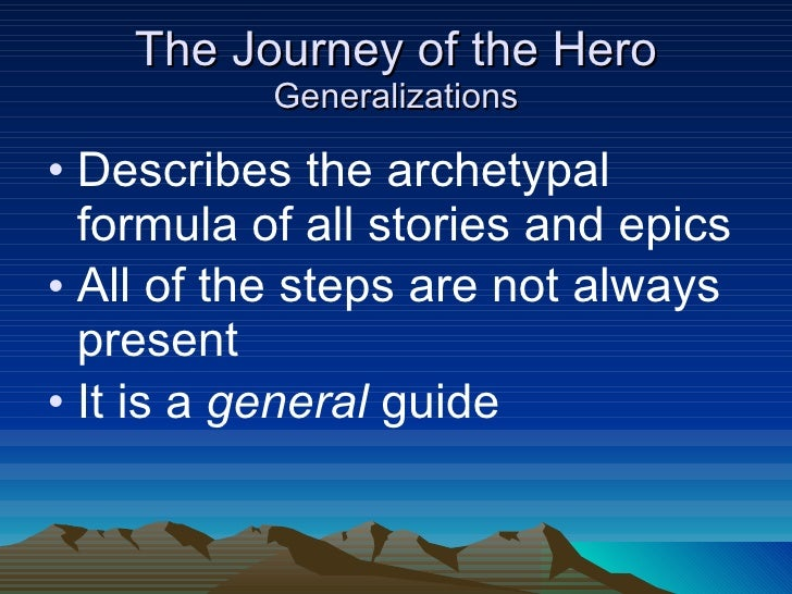 the heros journey formula In conclusion, the hero's journey is a long and testing path a character takes to reach their ultimate goal and to return as we learned in class, however, the hero's journey is not simply a formula for which people and trinkets can be substituted in, the journey is rather a complex situation that is different for every hero.