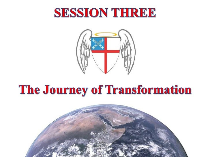SESSION THREE<br />The Journey of Transformation<br />
