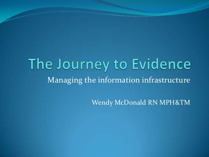 Managing the information infrastructure            Wendy McDonald RN MPH&TM