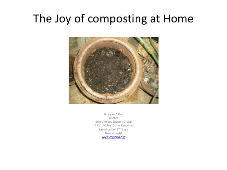 The Joy of composting at Home                  Bhargavi S.Rao                      Trustee           Environment Support G...