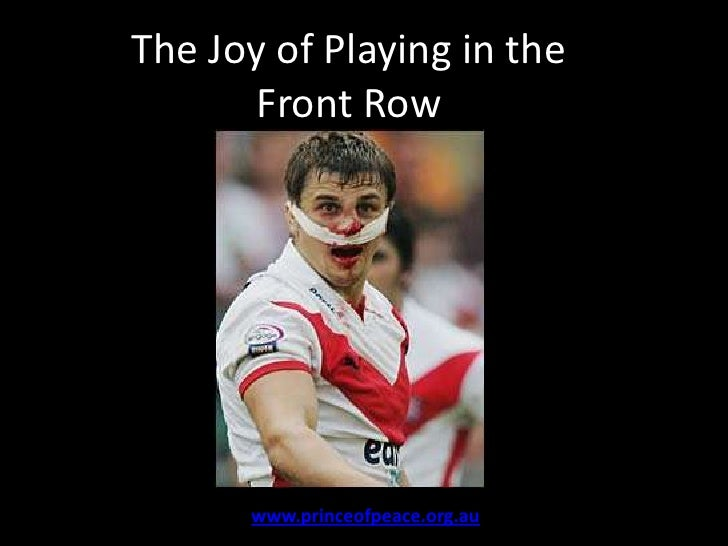 The Joy of Playing in the Front Row<br />www.princeofpeace.org.au<br />