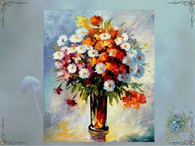 The Joy of Spring - flower paintings ( byLeonid Afremov)