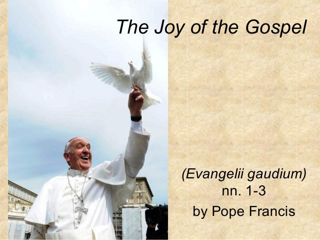 The Joy of the Gospel  (Evangelii gaudium) nn. 1-3 by Pope Francis