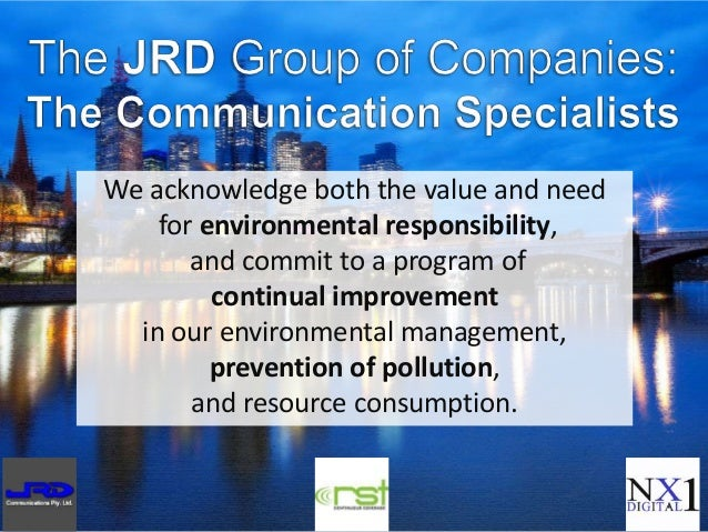 We acknowledge both the value and needfor environmental responsibility,and commit to a program ofcontinual improvementin o...