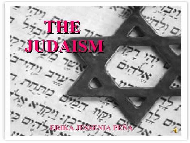 THE  JUDAISM ERIKA JESSENIA PEÑA
