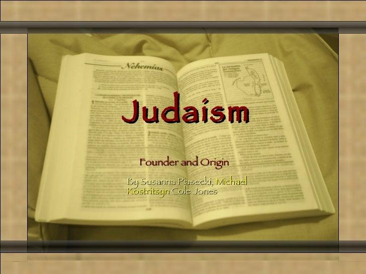 The judaism powerpoint judaism comunicacin y gerencia founder and origin by susanna piasecki michael kostritsyn cole jones toneelgroepblik Image collections